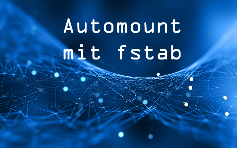 NFS-Automount unter Linux mittels fstab