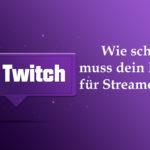 Twitch streamen: wie schnell muss Dein Internet sein?